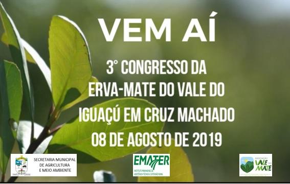 3° Congresso da Erva-Mate do Vale do Iguaçu em Cruz Machado!