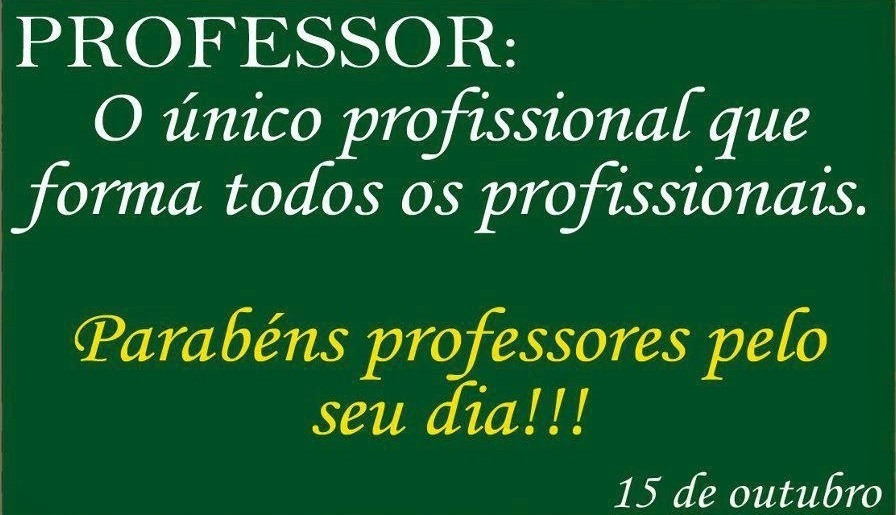 15 de outubro, Dia dos Professores!!!!